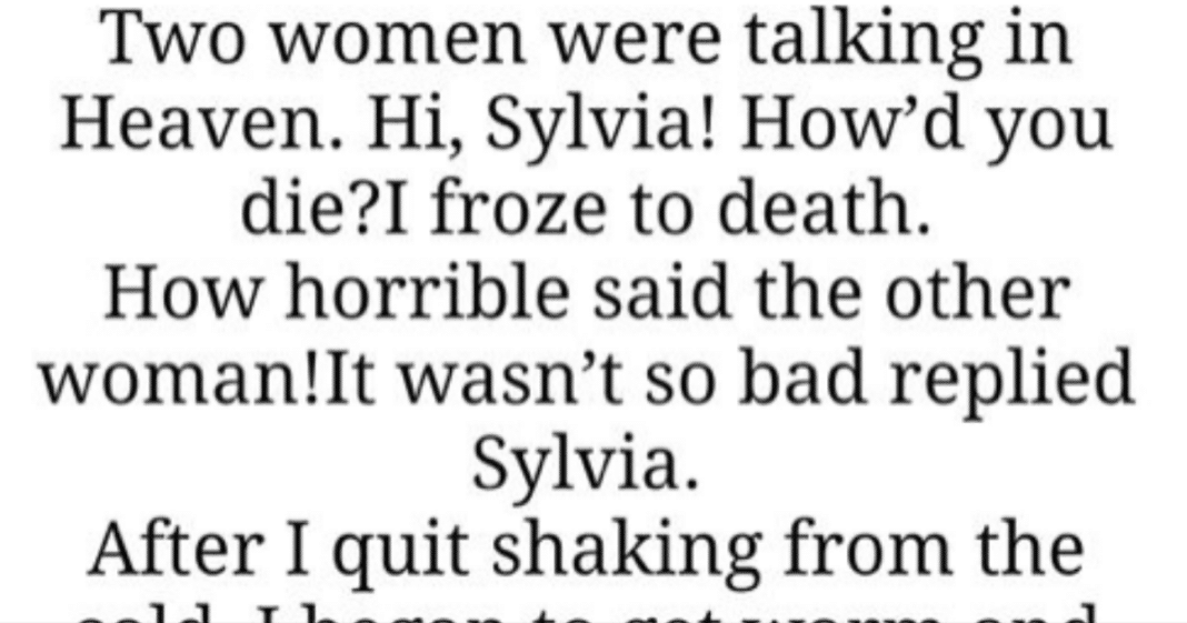 Two Women Were In Heaven Talking About How They Died. What They Concluded… Holy Moly!