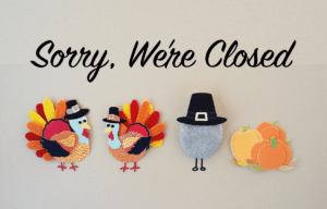 Sorry, We're Closed, Thanksgiving sign